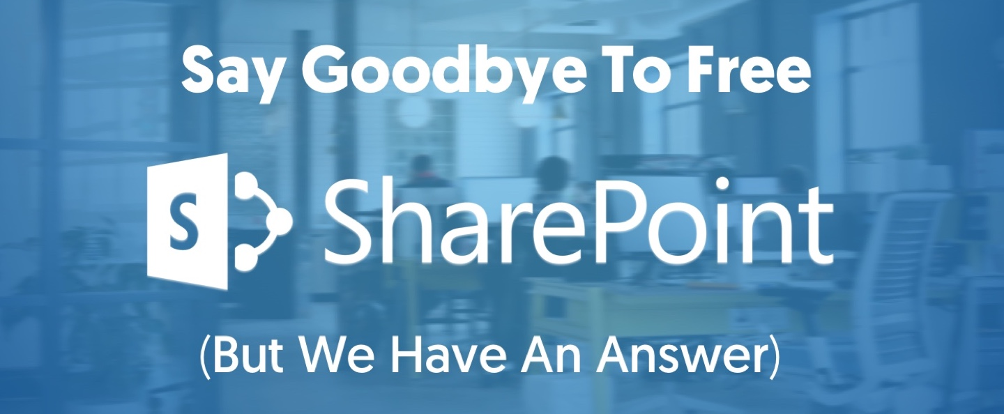 Goodbye Free Sharepoint (But We Have An Answer) - Passageways Board