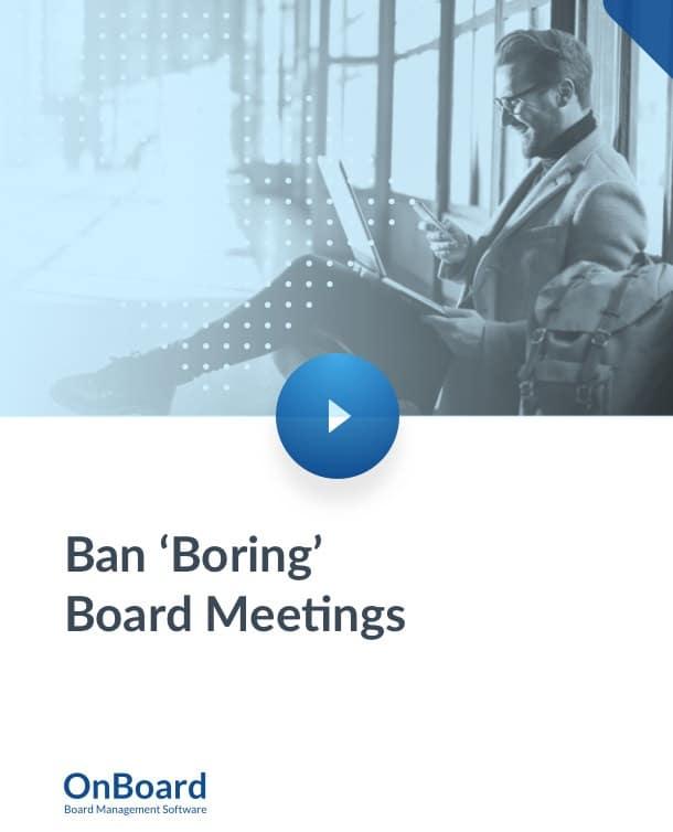 Ban Boring Board Meetings
