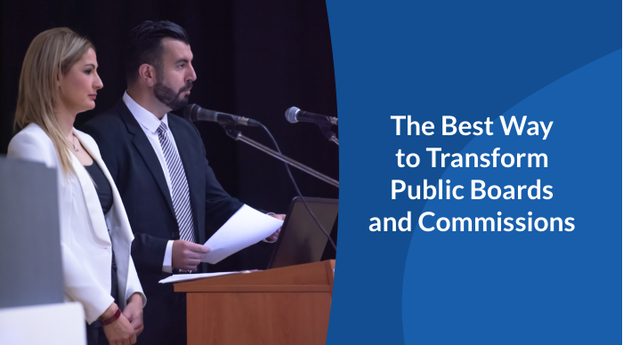 The Best Way to Transform Public Boards and Commissions