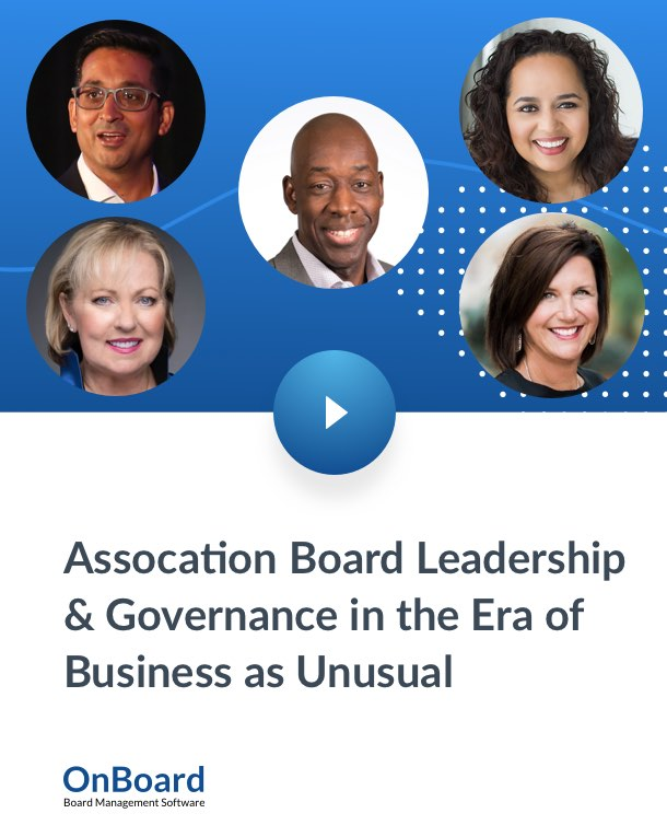 Association Board Leaderhsip and Governance in the Era of Business as Unusual Leadership Panel